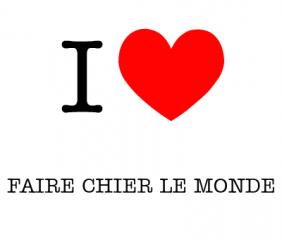 i-love-faire-chier-le-monde-136207631679